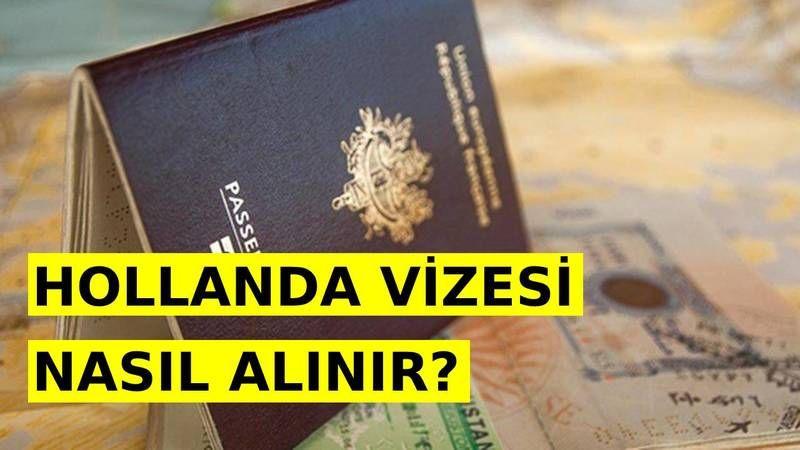 Hollanda Vizesi Nasıl Alınır? Şartları, Başvurusu