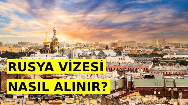 Rusya Vizesi Nasıl Alınır? Şartları, Başvurusu