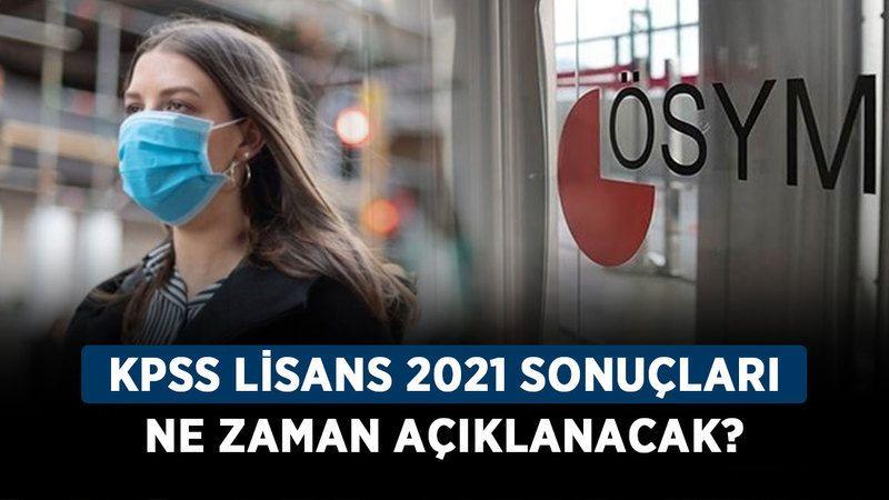 KPSS lisans 2021 sonuçları ne zaman açıklanacak? ÖSYM KPSS sonuç sorgulama ekranı!