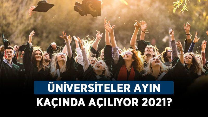 Üniversiteler ayın kaçında açılıyor 2021? Akademik takvimler belli oldu mu?