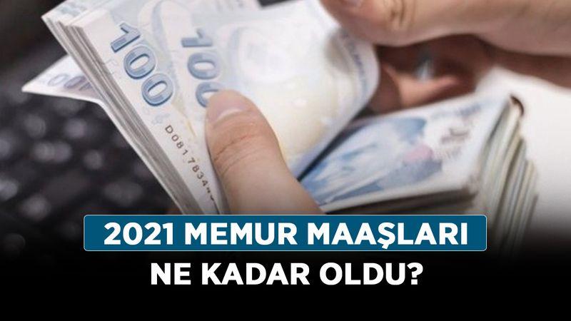 2021 memur maaşları ne kadar oldu? En düşük ve yüksek memur maaşları kaç TL oldu?