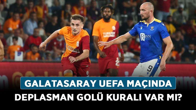 Galatasaray UEFA maçında deplasman golü kuralı var mı? Avrupa maçlarında deplasman golü kuralı uygulanacak mı?