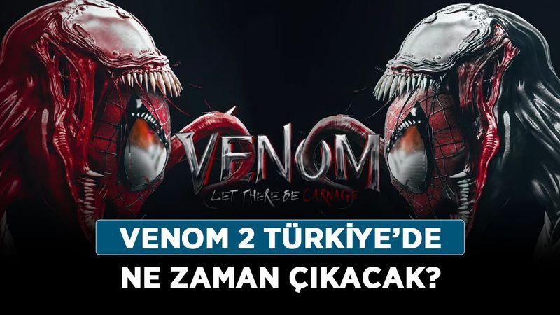 Venom 2 Türkiye'de ne zaman çıkacak? Venom 2 hangi tarihte yayınlanacak?