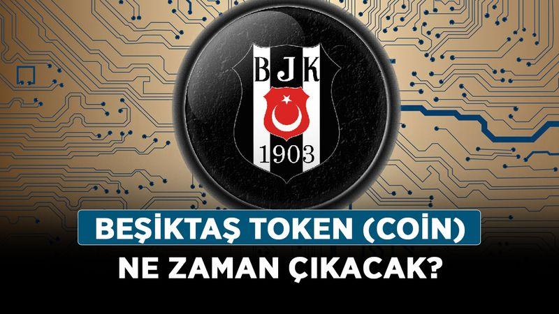 Beşiktaş Token (coin) ne zaman çıkacak? Beşiktaş Token var mı, çıktı mı?