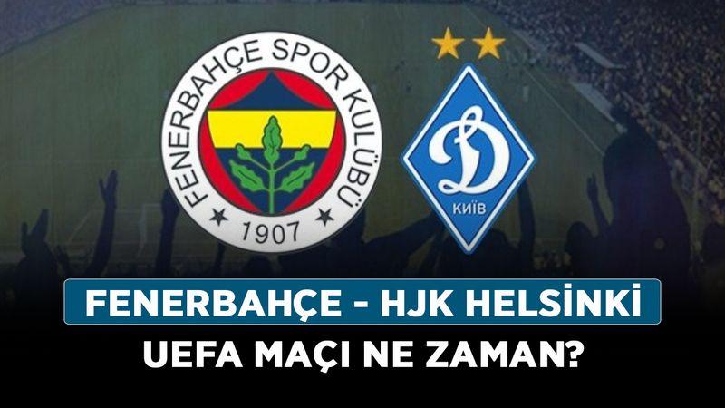 Fenerbahçe - HJK Helsinki UEFA maçı ne zaman? Fenerbahçe'nin Avrupa maçı hangi kanalda?
