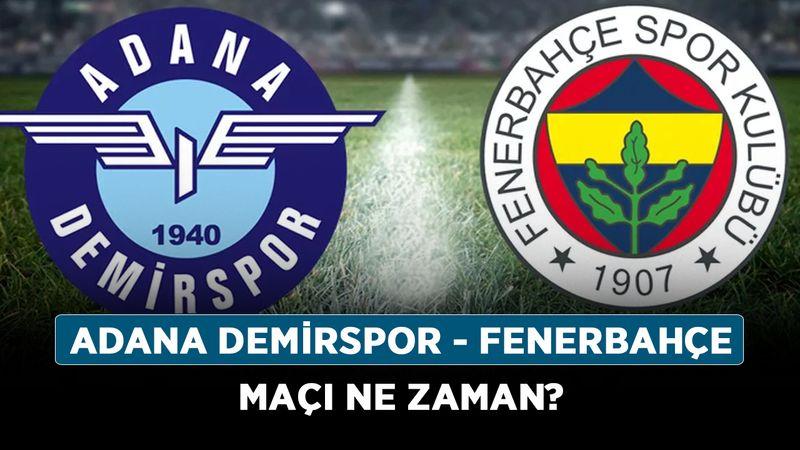 Süper Lig'e Adana Demirspor - Fenerbahçe maçı ne zaman? Maç saat kaçta, hangi kanalda?