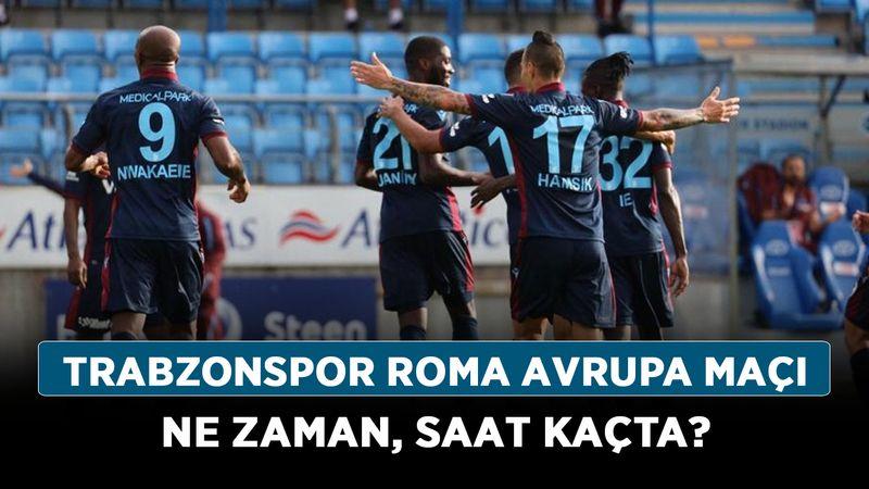 Trabzonspor Roma Avrupa maçı ne zaman, saat kaçta? Trabzonspor Roma maçı şifresiz mi?