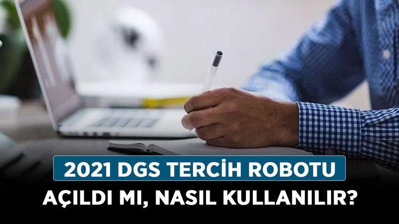 2021 DGS tercih robotu açıldı mı, nasıl kullanılır? İşte DGS tercih robotu ekranı!