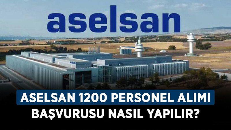 ASELSAN personel alımı başladı mı 2021? ASELSAN 1200 personel alımı başvurusu nasıl yapılır?