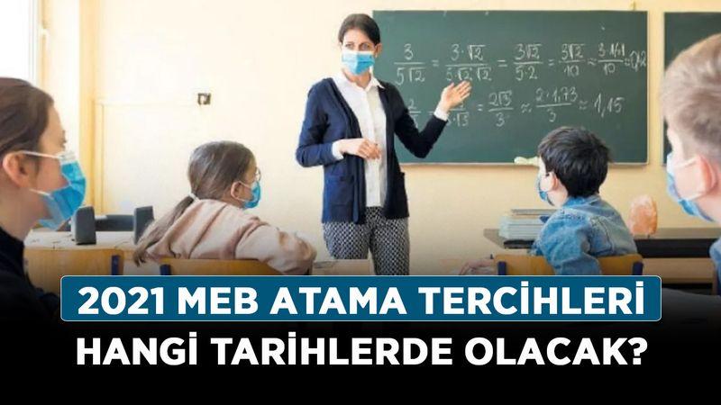 MEB öğretmen atamaları ne zaman yapılacak? 2021 MEB atama tercihleri hangi tarihlerde olacak?