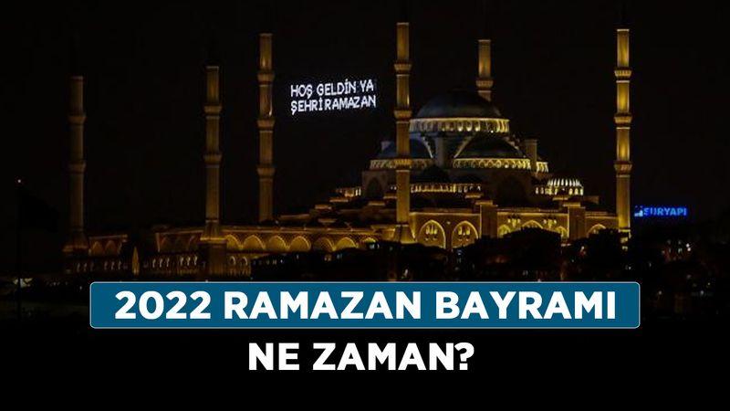 2022 Ramazan Bayramı ne zaman? 2022 Kurban Bayramı hangi gün?