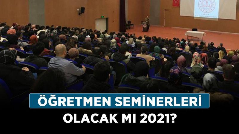 2021 öğretmen seminerleri olacak mı? Öğretmen seminerleri ne zaman başlıyor?