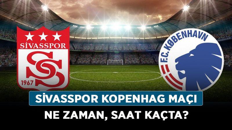 Sivasspor Kopenhag maçı ne zaman, saat kaçta? Sivasspor UEFA maçı hangi kanalda?
