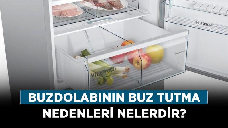 Buzdolabının buz tutma nedenleri nelerdir? Buzdolabı neden soğutmaz?
