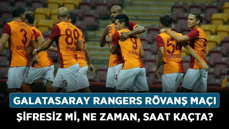 Galatasaray Rangers rövanş maçı şifresiz mi, ne zaman, saat kaçta? Galatasaray Rangers maçı hangi kanalda?