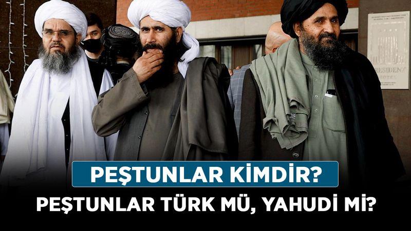 Peştunlar kimdir? Peştunlar Türk mü, Yahudi mi? İşte Peştunlar'ın tarihi!