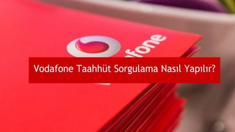 Vodafone Taahhüt Sorgulama Nasıl Yapılır?