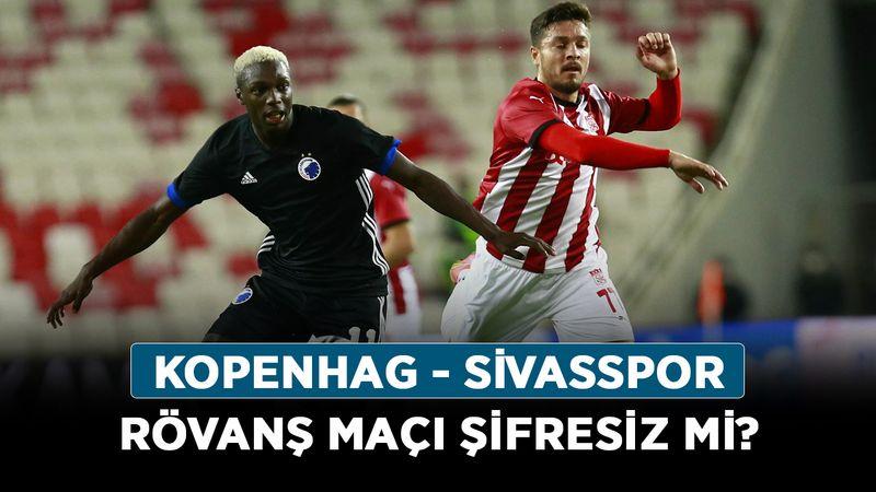 Kopenhag - Sivasspor rövanş maçı şifresiz mi? Sivasspor maçı saat kaçta, hangi kanalda?