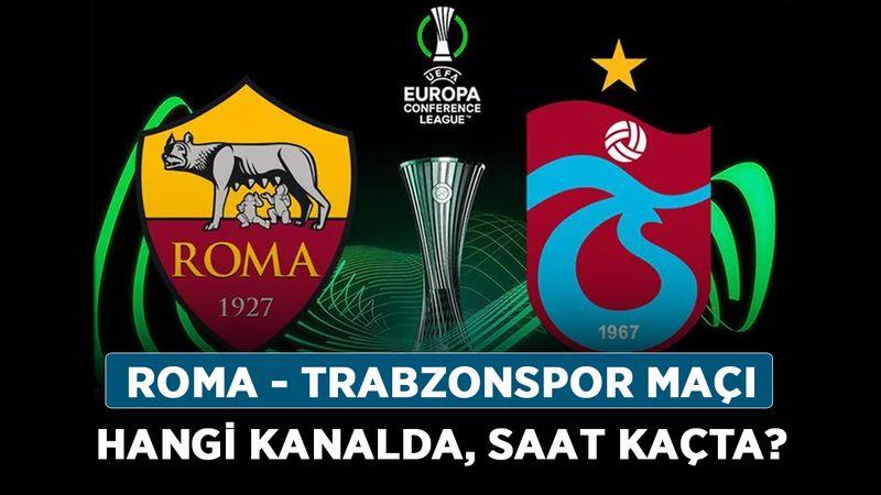 Roma - Trabzonspor maçı hangi kanalda, saat kaçta?