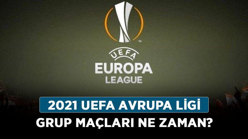 2021 UEFA Avrupa Ligi grup maçları ne zaman? Avrupa Ligi ilk maçlar hangi tarihte?