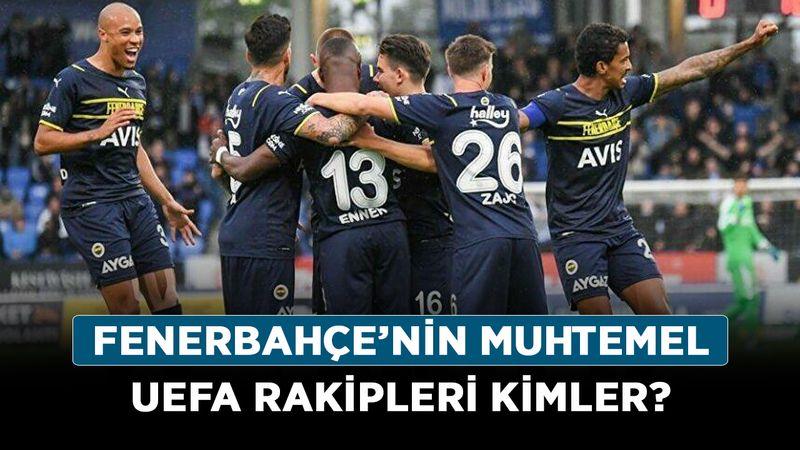 Fenerbahçe'nin muhtemel UEFA rakipleri kimler? 2021 Avrupa Ligi torbaları belli oldu!