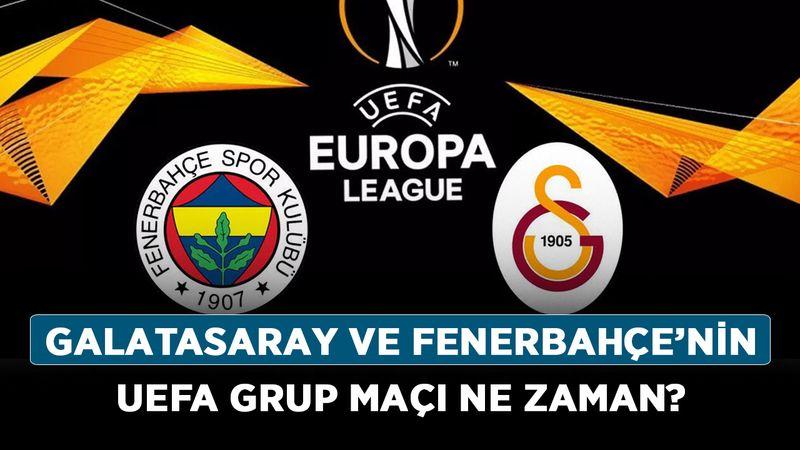 Galatasaray ve Fenerbahçe'nin UEFA grup maçı ne zaman? UEFA ilk grup maçı hangi gün?