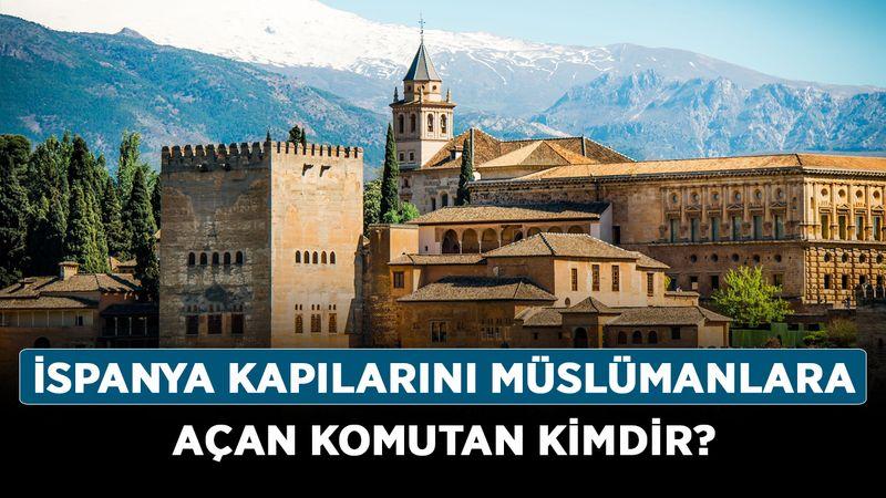 İspanya kapılarını Müslümanlara açan komutan kimdir?