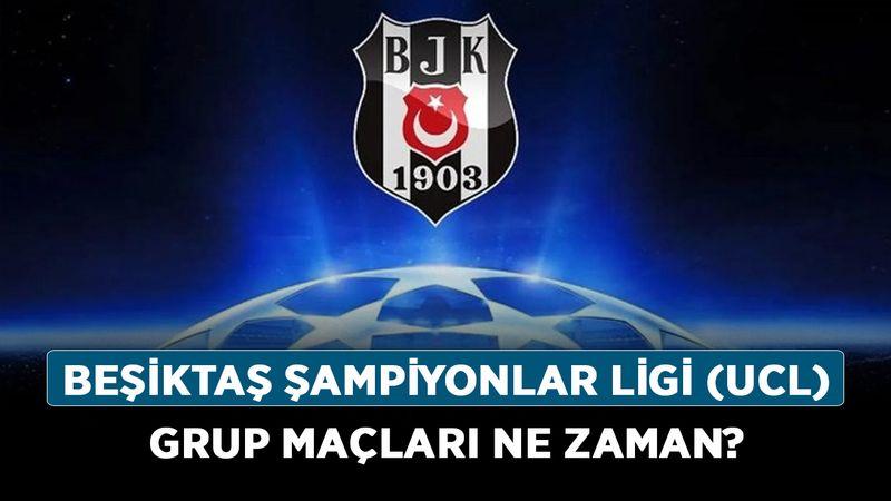 Beşiktaş Şampiyonlar Ligi (UCL) grup maçları ne zaman, hangi tarihlerde? İşte Beşiktaş'ın UEFA fikstürü!