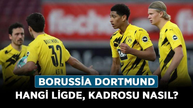 Borussia Dortmund hangi ligde, kadrosu nasıl? Borussia Dortmund hangi ülkenin takımı?