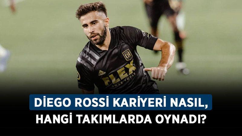 Diego Rossi kimdir, kaç yaşında? Diego Rossi kariyeri nasıl, hangi takımlarda oynadı?