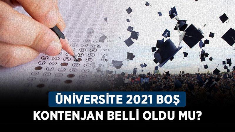 Üniversite 2021 boş kontenjan belli oldu mu? Ek yerleştirme için kaç kişilik kontenjan var?