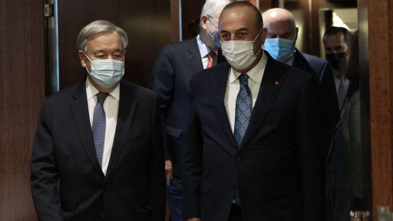 Dışişleri Bakanı Mevlüt Çavuşoğlu, BM Genel Sekreteri Guterres ile görüştü