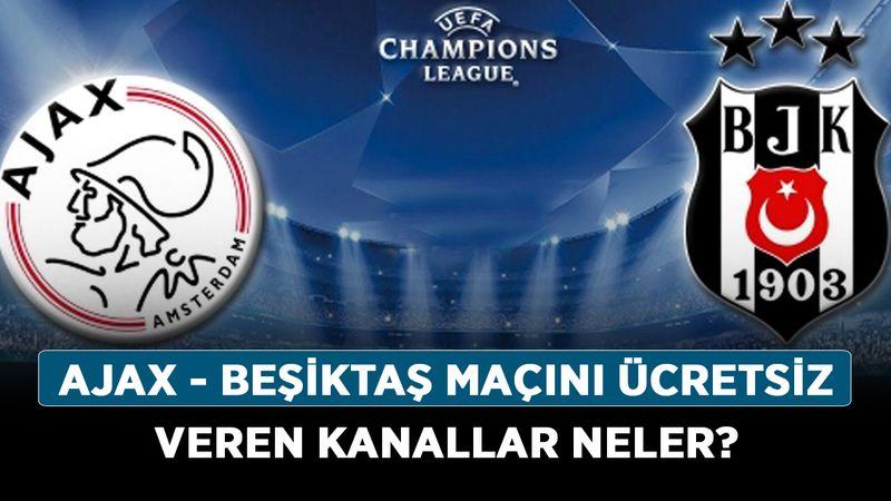 Ajax - Beşiktaş maçı şifresiz mi, hangi kanal? Ajax - Beşiktaş maçını ücretsiz veren kanallar neler?