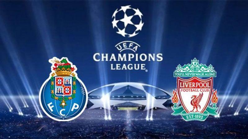 Porto Liverpool Şampiyonlar Ligi maçı canlı izle! Porto Liverpool maçı izle (CANLI)