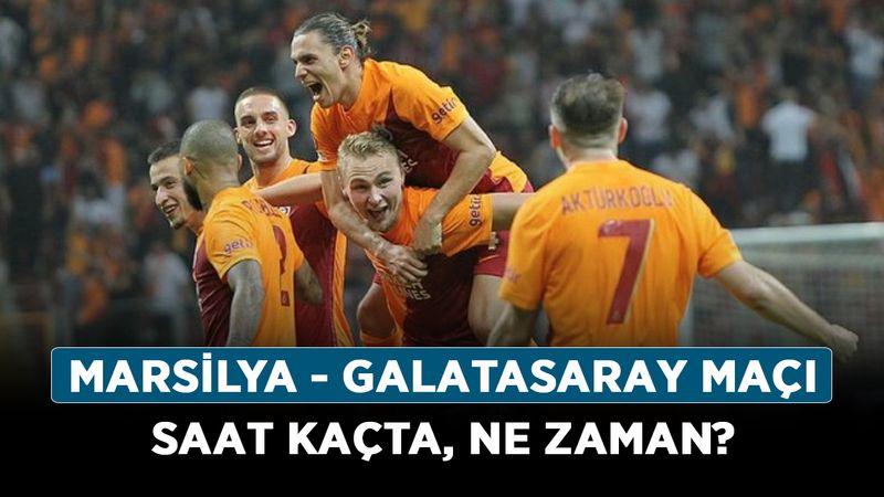 Marsilya - Galatasaray maçı saat kaçta, ne zaman?