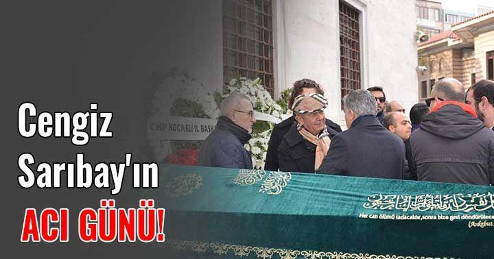 CHP Kocaeli İl Başkanı Cengiz Sarıbay'ın acı günü