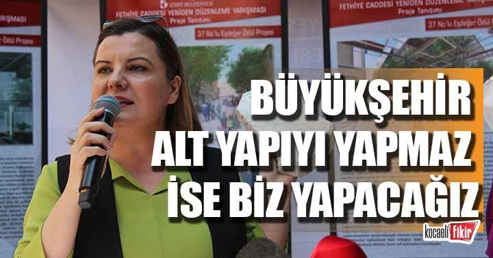 Fatma Kaplan Hürriyet; Büyükşehir altyapıyı yapmazsa ben yapacağım!