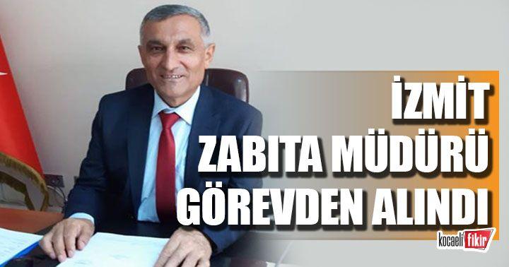 İzmit Zabıta Müdürü Hüseyin Demirkır görevden alındı!