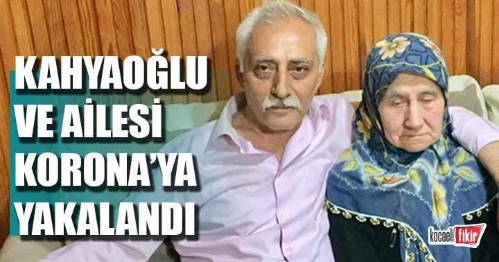 Zekai Kahyaoğlu ve ailesi Korona'ya yakalandı!