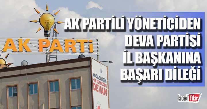 AK Partili yöneticiden DEVA Partisi il Başkanına başarı temennisi