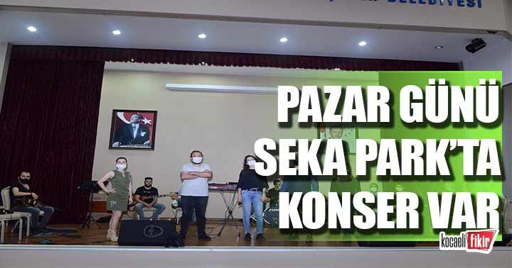Pazar günü Seka Park'ta konser var