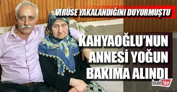 Zekai Kahyaoğlu'nun annesi virüse yakalandı