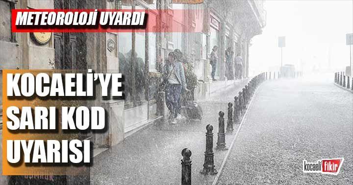 Meteoroloji'den Kocaeli'ye sarı kod uyarısı
