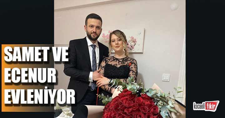 Samet ve Ecenur evleniyor