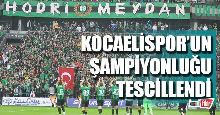 Kocaelispor'un şampiyonluğu tescillendi