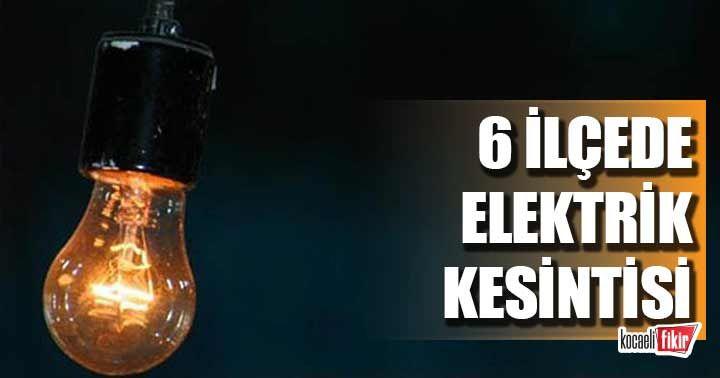6 ilçede elektrik kesintisi!