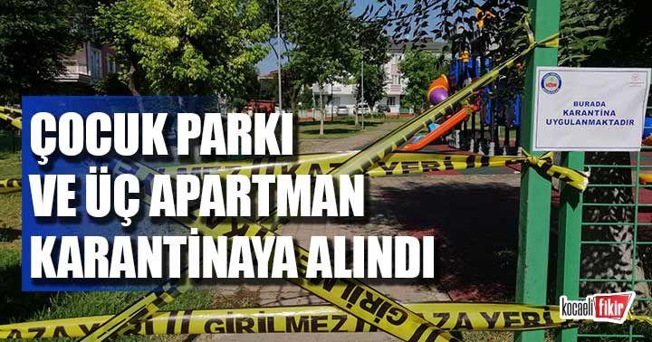 Kocaeli'de 3 apartman ve bir çocuk parkı karantinaya alındı