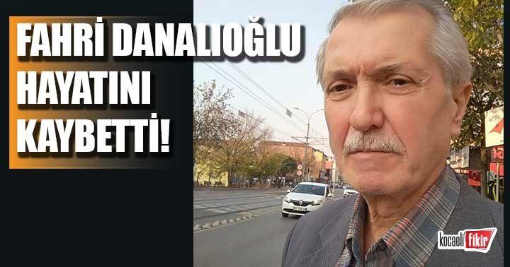 Fahri Danalıoğlu hayatını kaybetti!