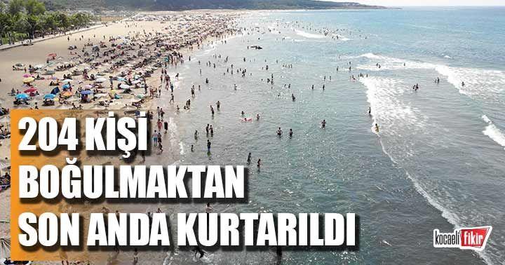 204 vatandaş boğulmaktan son anda kurtarıldı