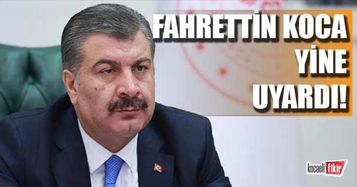Bakan Fahrettin Koca uyarılarını sürdürüyor!